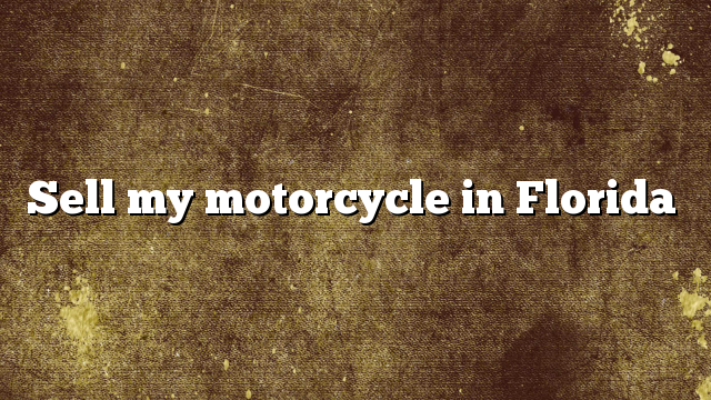 Sell my motorcycle in Florida