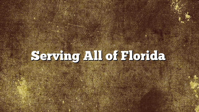 Serving All of Florida