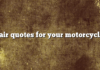 Fair quotes for your motorcycle