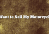 I Want to Sell My Motorcycle